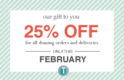 25% OFF for doming orders